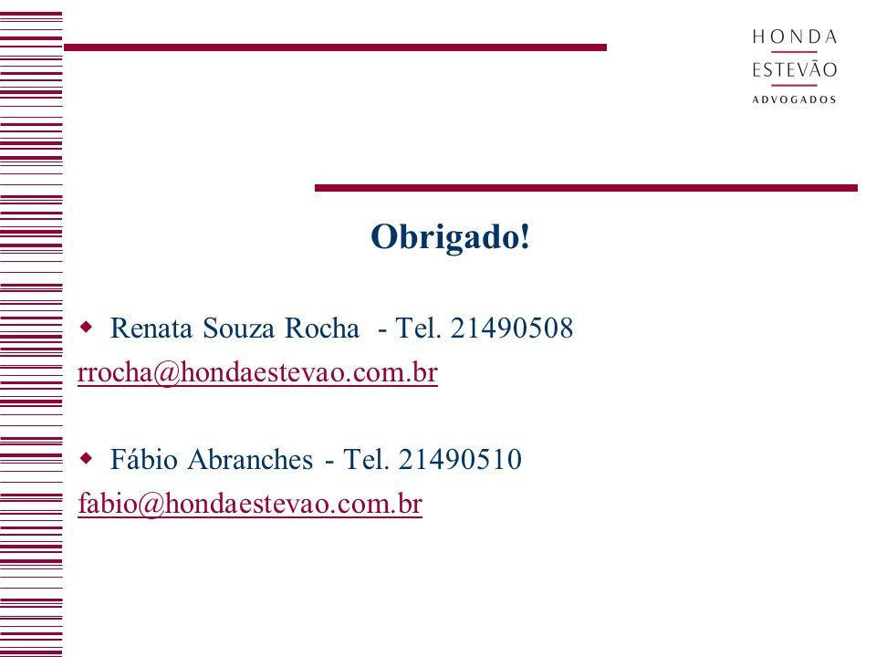 Obrigado.Renata Souza Rocha - Tel. 21490508 rrocha@hondaestevao.com.br Fábio Abranches - Tel.