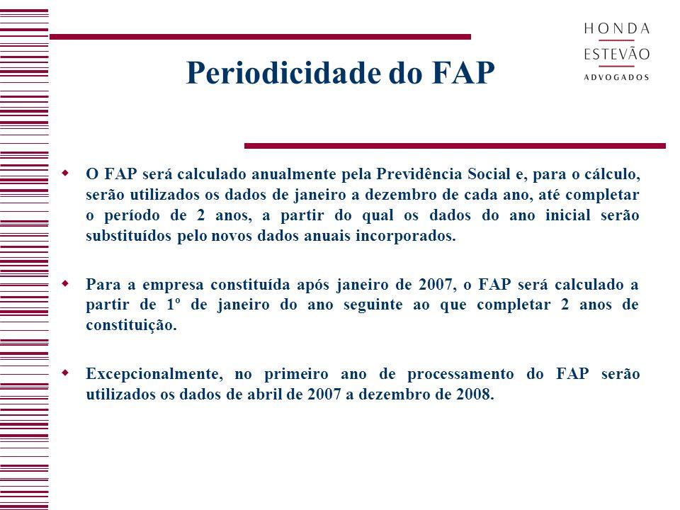 Periodicidade do FAP O FAP será calculado anualmente pela Previdência Social e, para o cálculo, serão utilizados os dados de janeiro a dezembro de cada ano, até completar o período de 2 anos, a partir do qual os dados do ano inicial serão substituídos pelo novos dados anuais incorporados.
