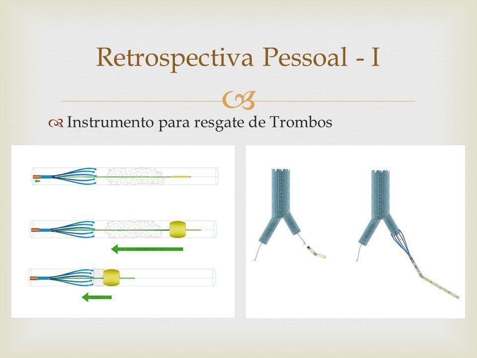 Retrospectiva Pessoal - I Instrumento para resgate de Trombos