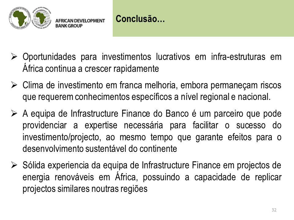 Oportunidades para investimentos lucrativos em infra-estruturas em África continua a crescer rapidamente Clima de investimento em franca melhoria, emb