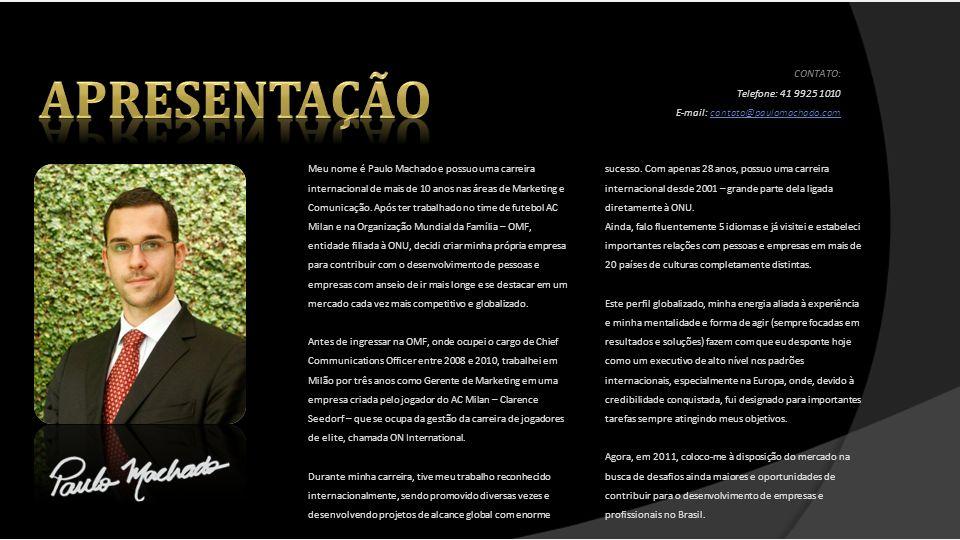 Meu nome é Paulo Machado e possuo uma carreira internacional de mais de 10 anos nas áreas de Marketing e Comunicação. Após ter trabalhado no time de f