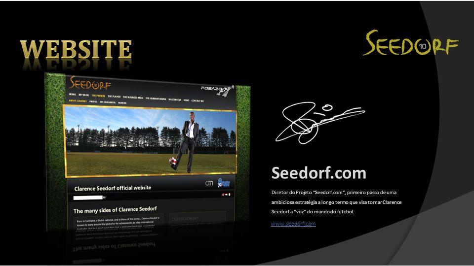 Diretor do Projeto Seedorf.com, primeiro passo de uma ambiciosa estratégia a longo termo que visa tornar Clarence Seedorf a voz do mundo do futebol. S