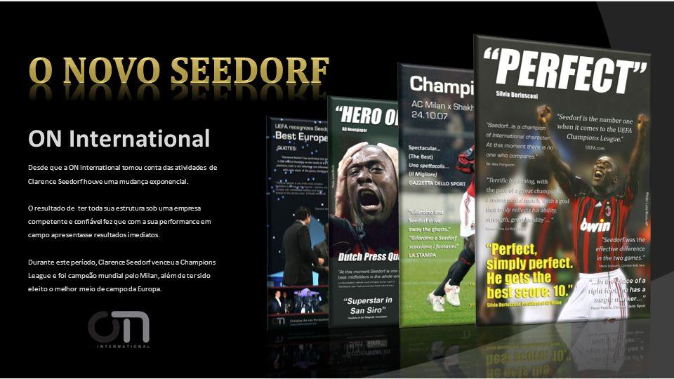 Desde que a ON International tomou conta das atividades de Clarence Seedorf houve uma mudança exponencial. O resultado de ter toda sua estrutura sob u