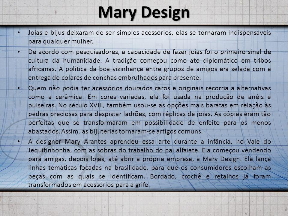 Mary Design Joias e bijus deixaram de ser simples acessórios, elas se tornaram indispensáveis para qualquer mulher.