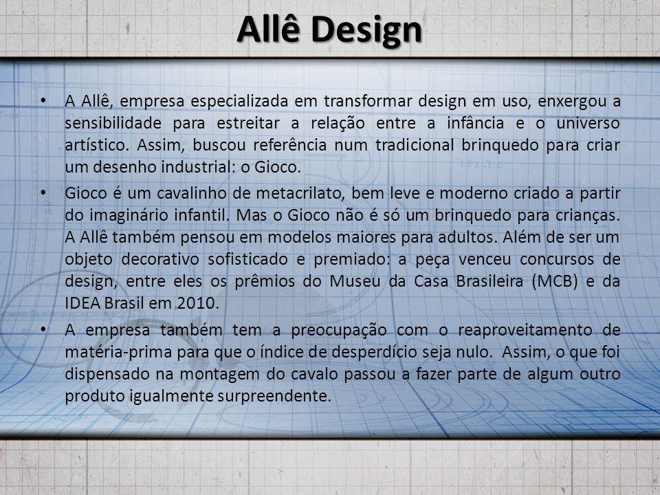 Allê Design A Allê, empresa especializada em transformar design em uso, enxergou a sensibilidade para estreitar a relação entre a infância e o univers
