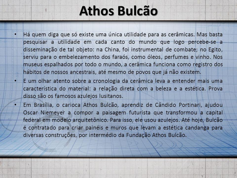 Athos Bulcão Há quem diga que só existe uma única utilidade para as cerâmicas. Mas basta pesquisar a utilidade em cada canto do mundo que logo percebe