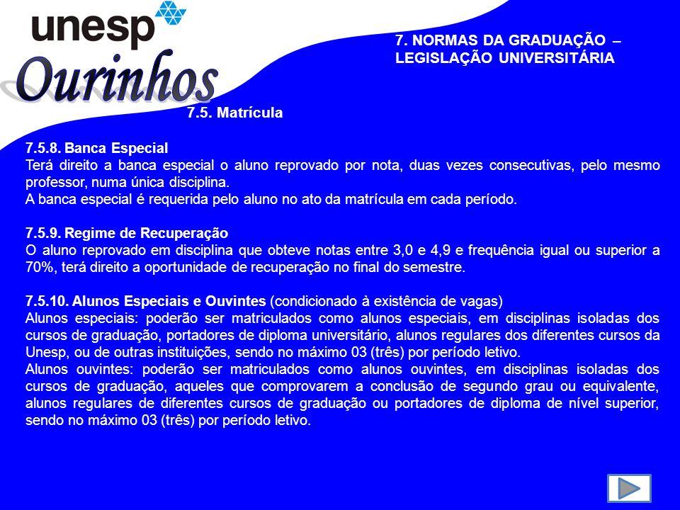 7.NORMAS DA GRADUAÇÃO – LEGISLAÇÃO UNIVERSITÁRIA 7.5.