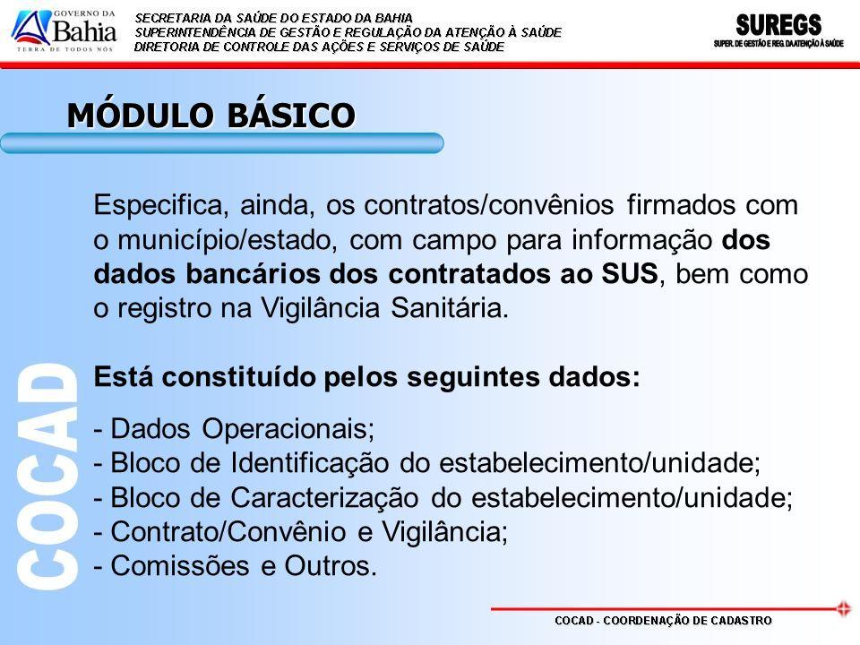 MÓDULO BÁSICO Especifica, ainda, os contratos/convênios firmados com o município/estado, com campo para informação dos dados bancários dos contratados