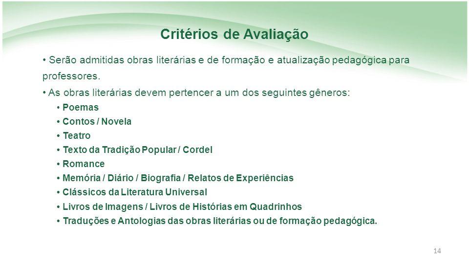 14 Serão admitidas obras literárias e de formação e atualização pedagógica para professores.