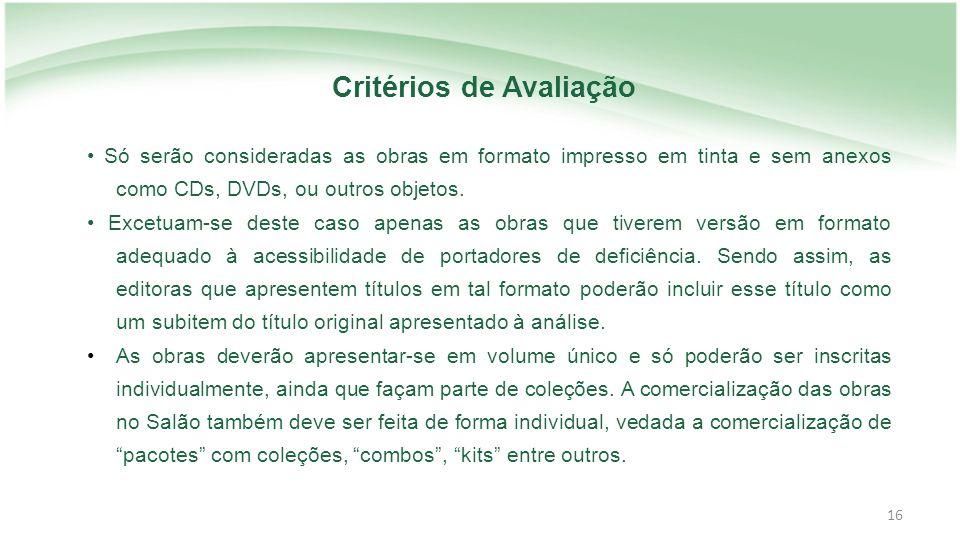 16 Só serão consideradas as obras em formato impresso em tinta e sem anexos como CDs, DVDs, ou outros objetos.
