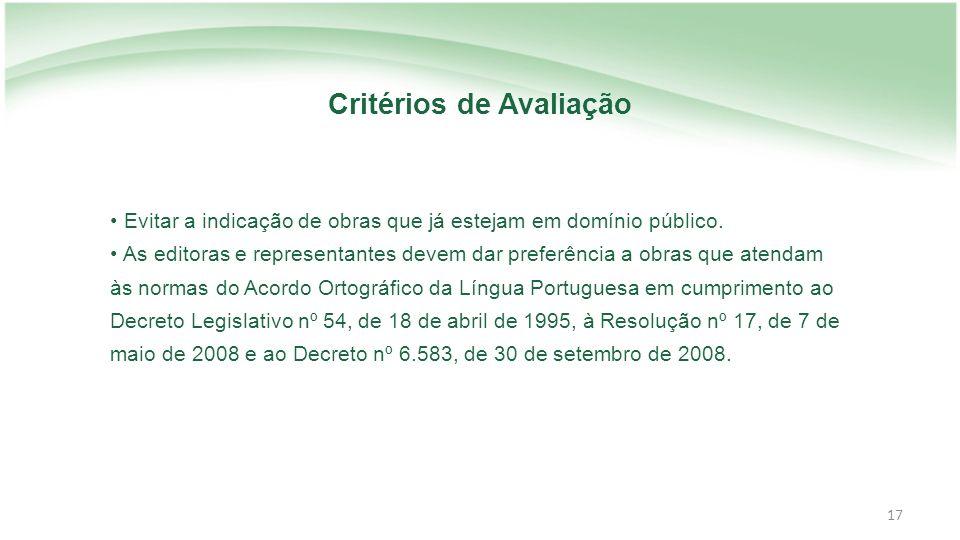 17 Critérios de Avaliação Evitar a indicação de obras que já estejam em domínio público.