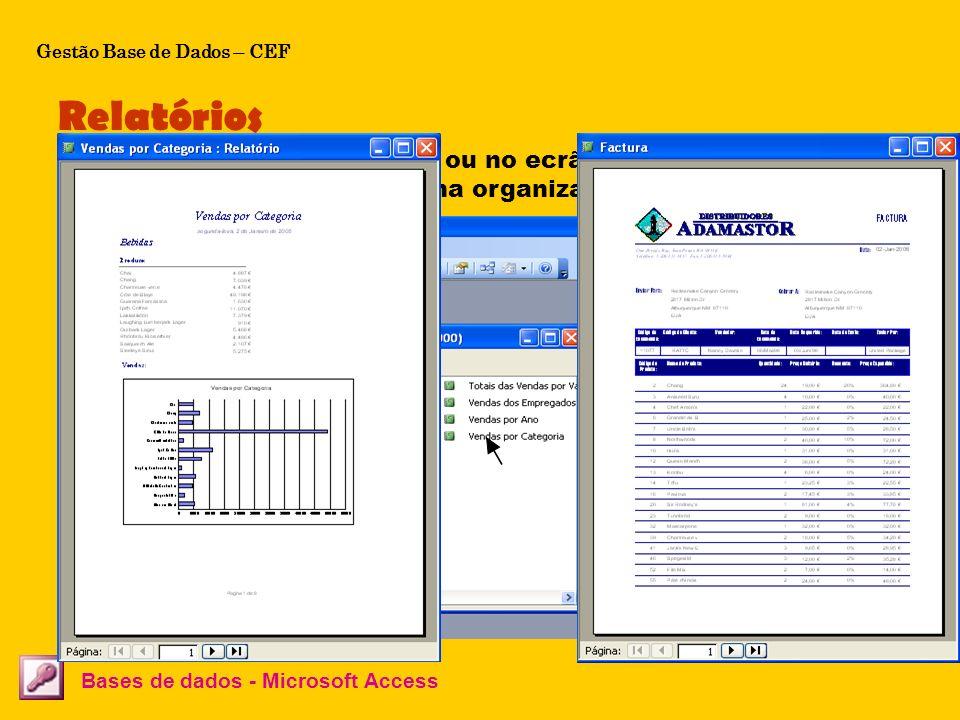 Os relatórios podem ser utilizados para criar facturas, listagens de stocks, totais de vendas, catálogo de produtos, etc. Relatórios Bases de dados -