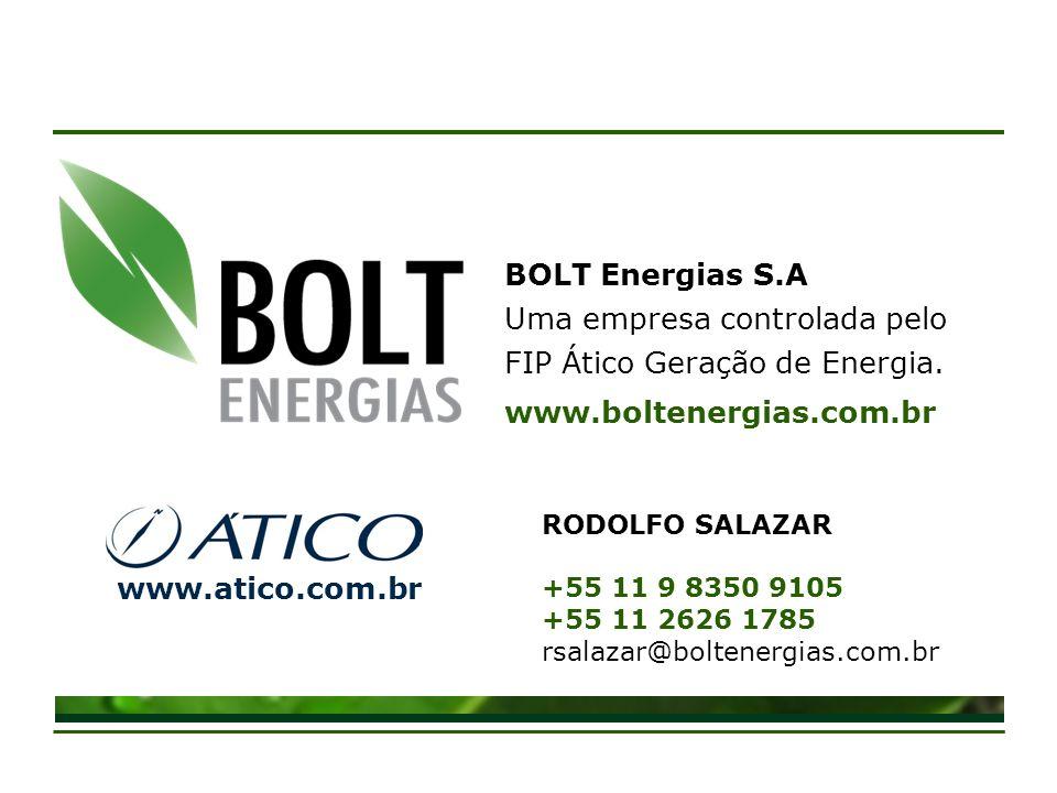 BOLT Energias S.A Uma empresa controlada pelo FIP Ático Geração de Energia. www.boltenergias.com.br www.atico.com.br RODOLFO SALAZAR +55 11 9 8350 910