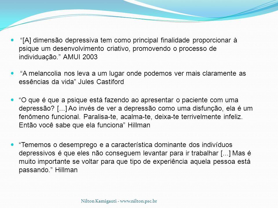 [A] dimensão depressiva tem como principal finalidade proporcionar à psique um desenvolvimento criativo, promovendo o processo de individuação. AMUI 2