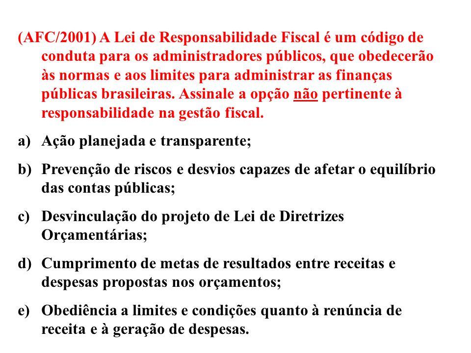 (AFC/2000) A Lei de Responsabilidade Fiscal constitui um avanço importante para combater o crônico desequilíbrio da Administração Pública.