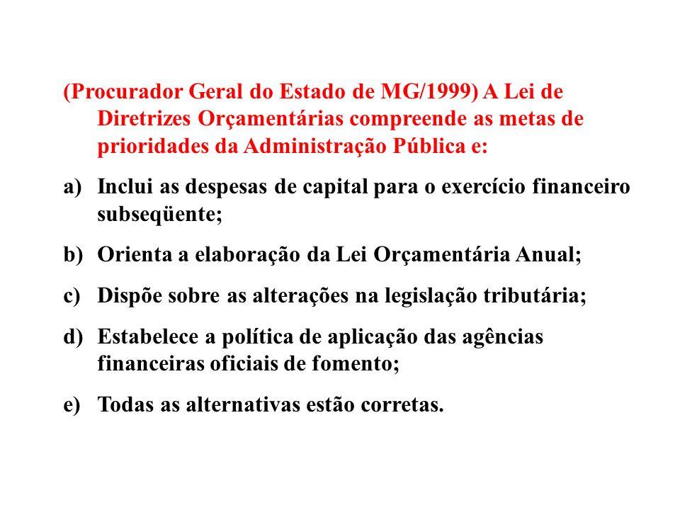 (Consultor de Orçamentos – Senado/1996) A propósito do plano plurianual previsto no inciso I e no §1º do art.