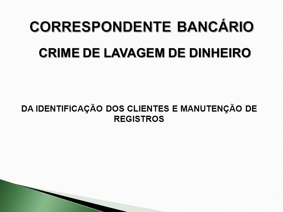 CRIME DE LAVAGEM DE DINHEIRO DA IDENTIFICAÇÃO DOS CLIENTES E MANUTENÇÃO DE REGISTROS