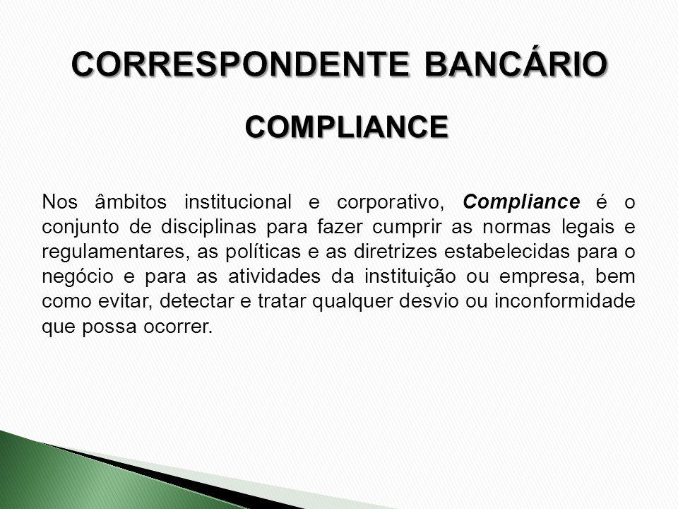 Nos âmbitos institucional e corporativo, Compliance é o conjunto de disciplinas para fazer cumprir as normas legais e regulamentares, as políticas e a