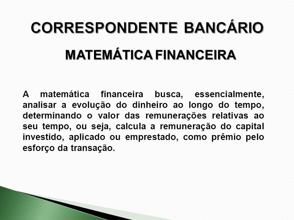 A matemática financeira busca, essencialmente, analisar a evolução do dinheiro ao longo do tempo, determinando o valor das remunerações relativas ao s