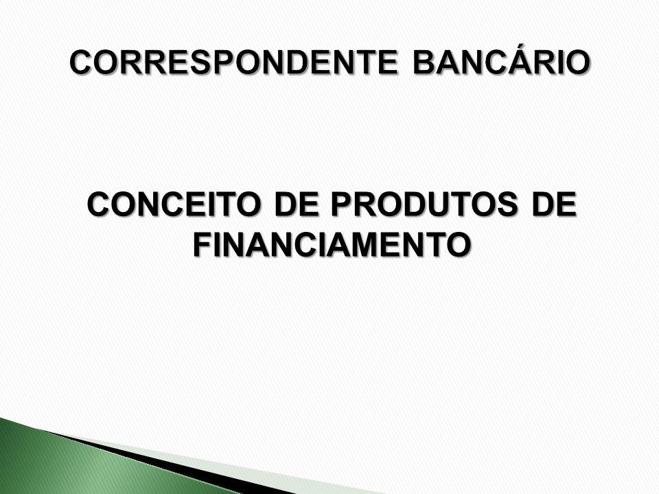 CONCEITO DE PRODUTOS DE FINANCIAMENTO