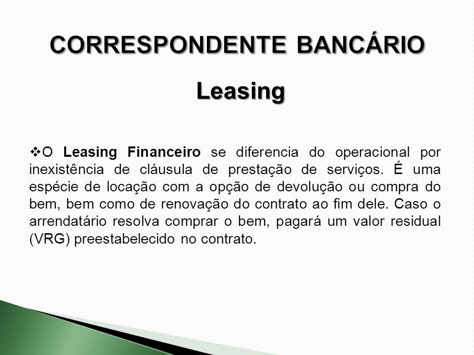 Leasing O Leasing Financeiro se diferencia do operacional por inexistência de cláusula de prestação de serviços. É uma espécie de locação com a opção