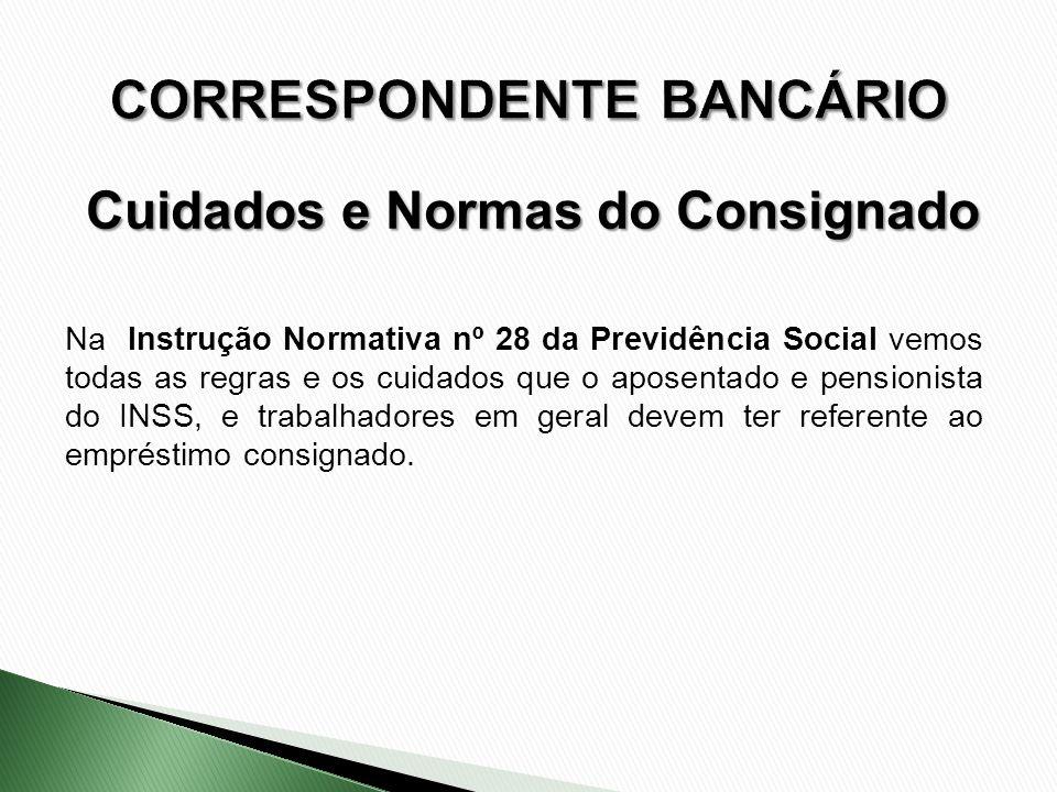 Na Instrução Normativa nº 28 da Previdência Social vemos todas as regras e os cuidados que o aposentado e pensionista do INSS, e trabalhadores em gera