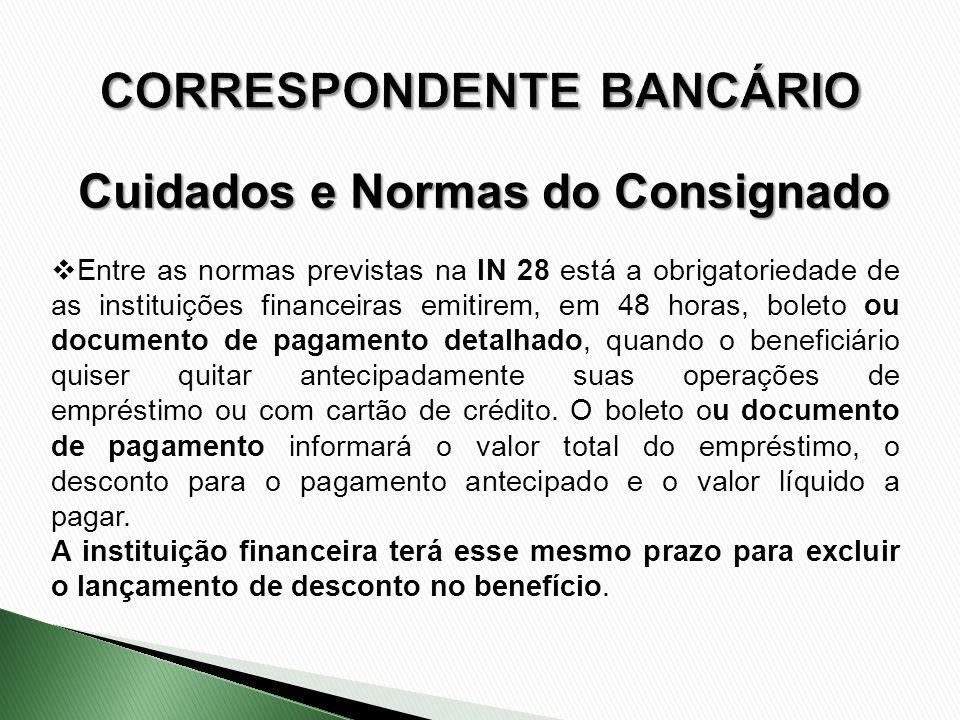 Entre as normas previstas na IN 28 está a obrigatoriedade de as instituições financeiras emitirem, em 48 horas, boleto ou documento de pagamento detal
