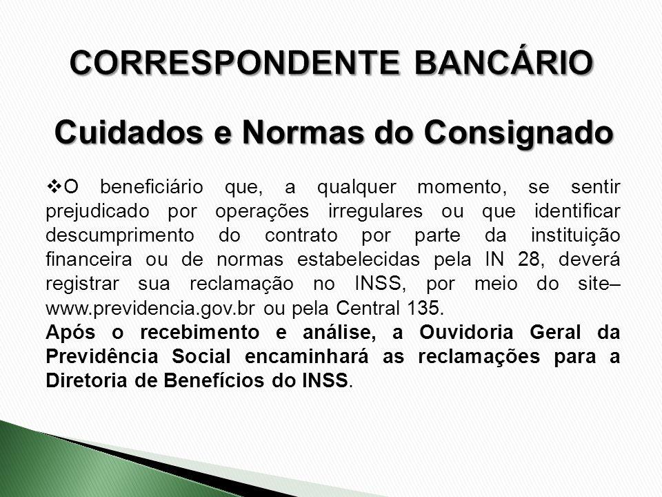 O beneficiário que, a qualquer momento, se sentir prejudicado por operações irregulares ou que identificar descumprimento do contrato por parte da ins