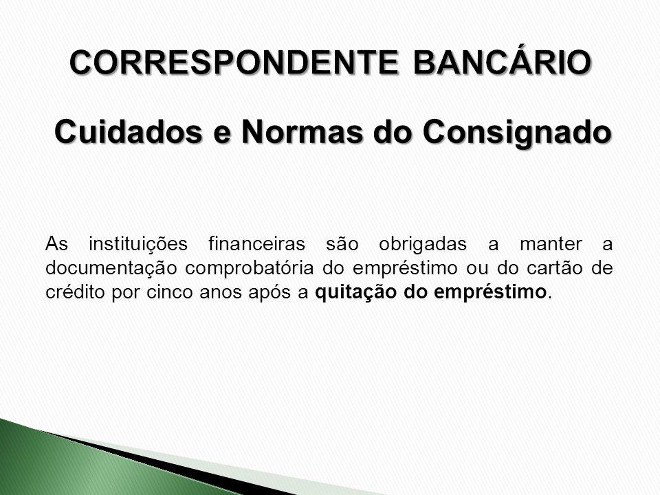 As instituições financeiras são obrigadas a manter a documentação comprobatória do empréstimo ou do cartão de crédito por cinco anos após a quitação d