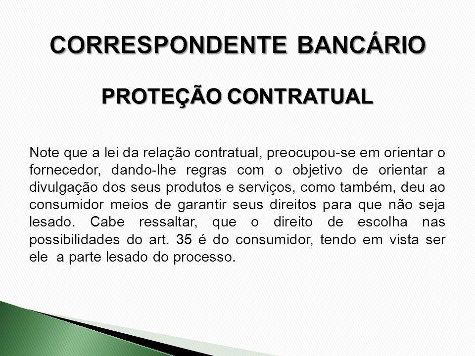 Note que a lei da relação contratual, preocupou-se em orientar o fornecedor, dando-lhe regras com o objetivo de orientar a divulgação dos seus produto