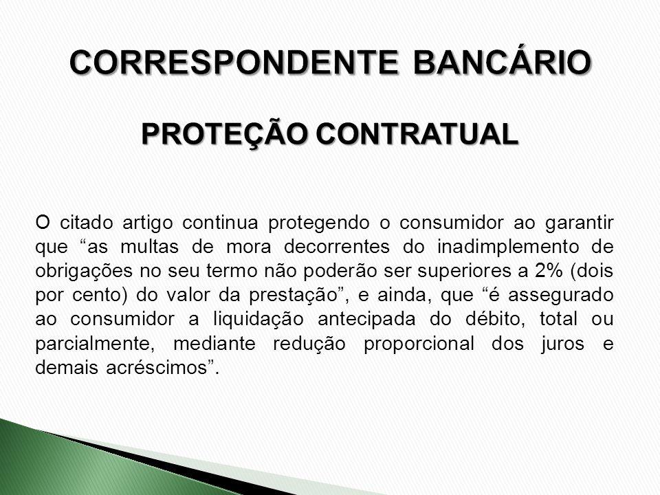 O citado artigo continua protegendo o consumidor ao garantir que as multas de mora decorrentes do inadimplemento de obrigações no seu termo não poderã