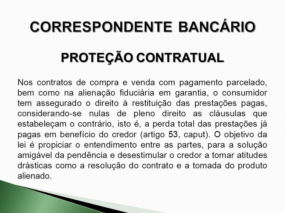 Nos contratos de compra e venda com pagamento parcelado, bem como na alienação fiduciária em garantia, o consumidor tem assegurado o direito à restitu