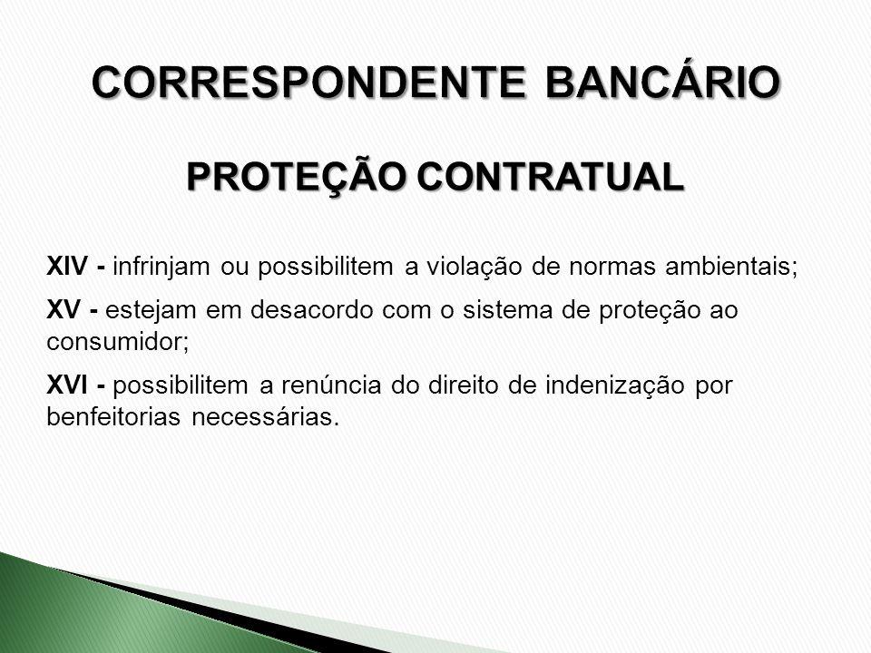 XIV - infrinjam ou possibilitem a violação de normas ambientais; XV - estejam em desacordo com o sistema de proteção ao consumidor; XVI - possibilitem