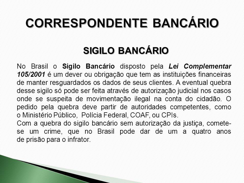 No Brasil o Sigilo Bancário disposto pela Lei Complementar 105/2001 é um dever ou obrigação que tem as instituições financeiras de manter resguardados