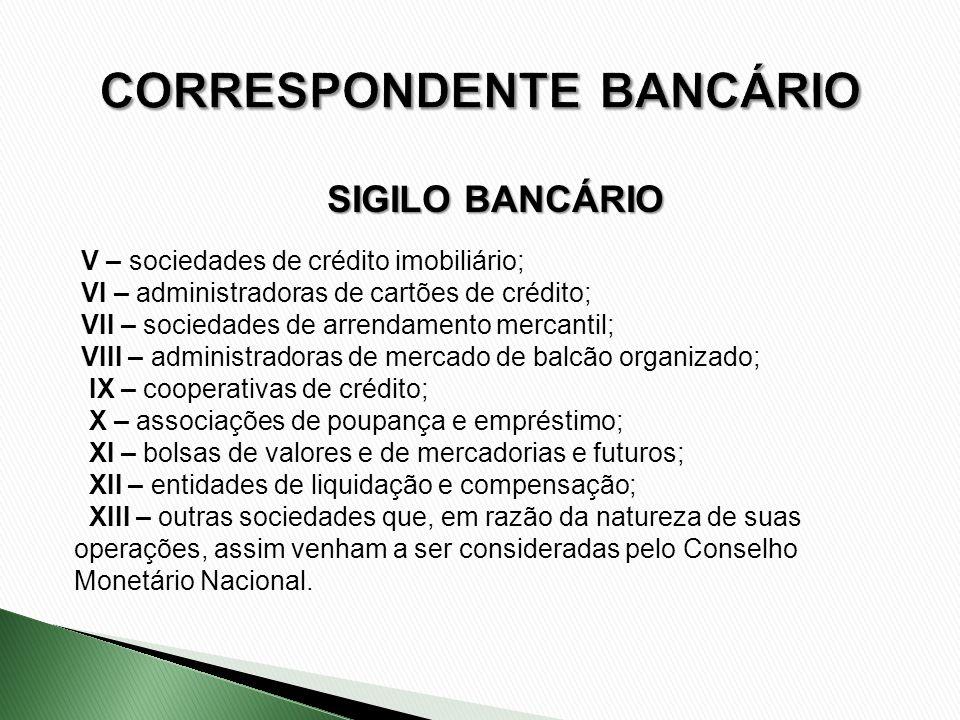 V – sociedades de crédito imobiliário; VI – administradoras de cartões de crédito; VII – sociedades de arrendamento mercantil; VIII – administradoras