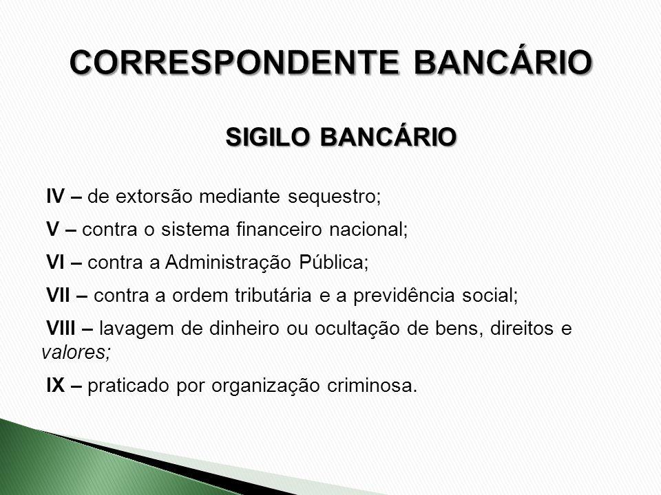 IV – de extorsão mediante sequestro; V – contra o sistema financeiro nacional; VI – contra a Administração Pública; VII – contra a ordem tributária e
