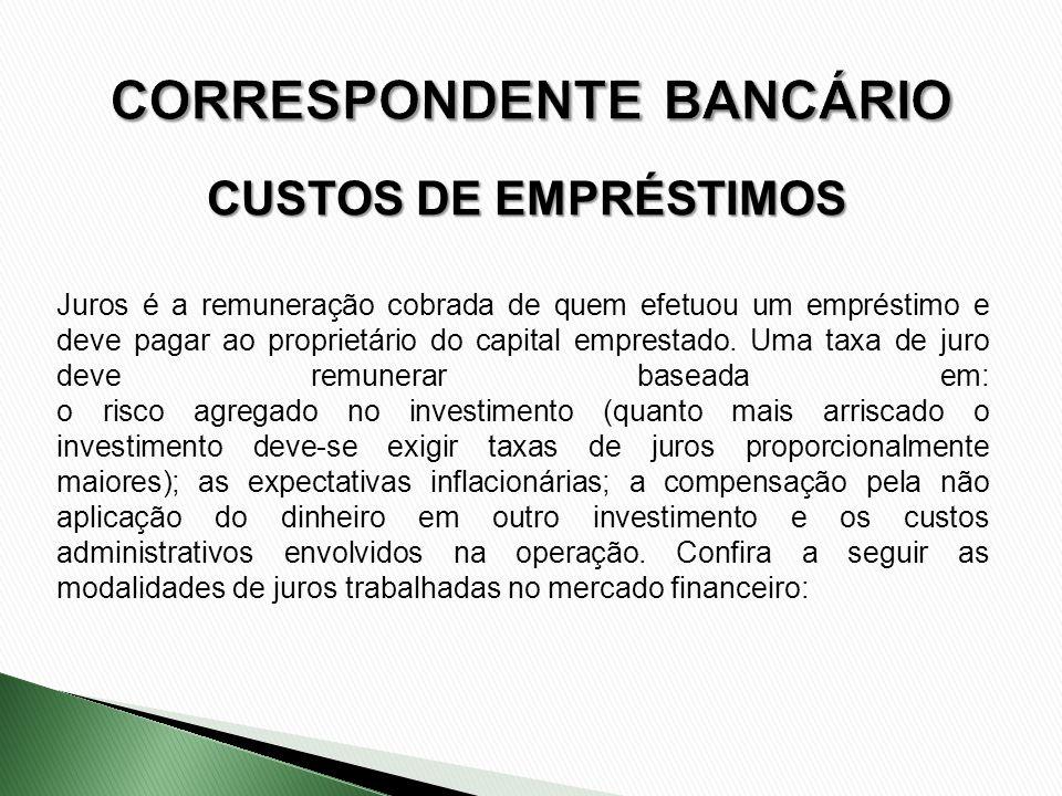CUSTOS DE EMPRÉSTIMOS Juros é a remuneração cobrada de quem efetuou um empréstimo e deve pagar ao proprietário do capital emprestado. Uma taxa de juro