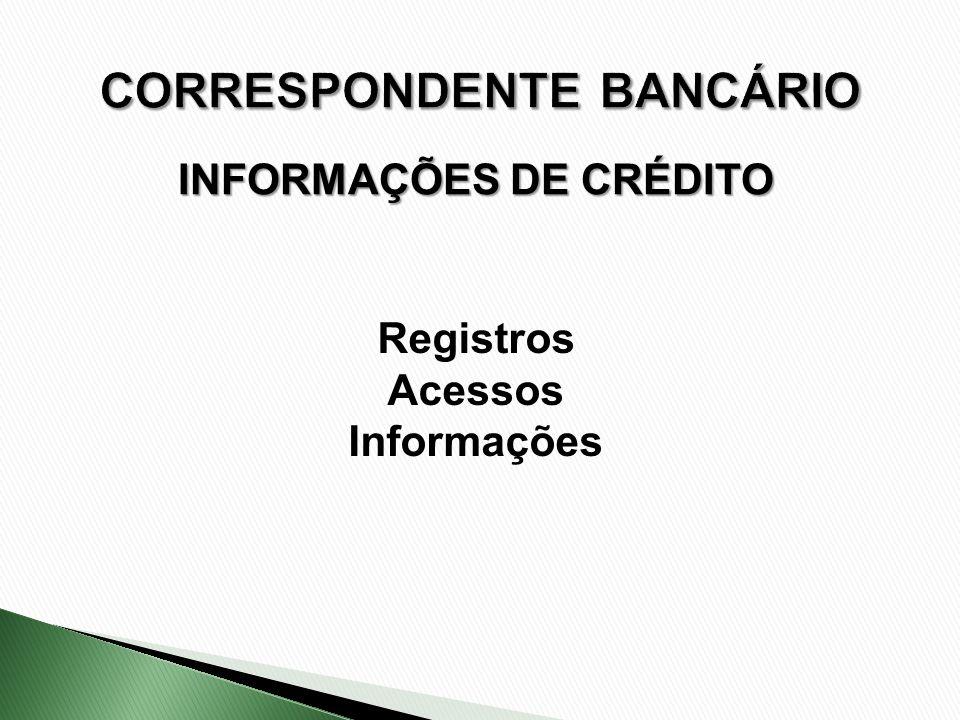 INFORMAÇÕES DE CRÉDITO Registros Acessos Informações
