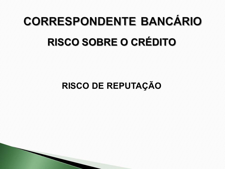 RISCO SOBRE O CRÉDITO RISCO DE REPUTAÇÃO