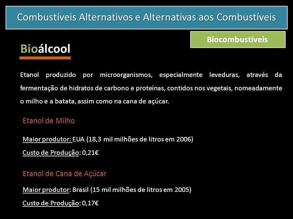 Combustíveis Alternativos e Alternativas aos Combustíveis Biocombustíveis Bioálcool Etanol produzido por microorganismos, especialmente leveduras, atr