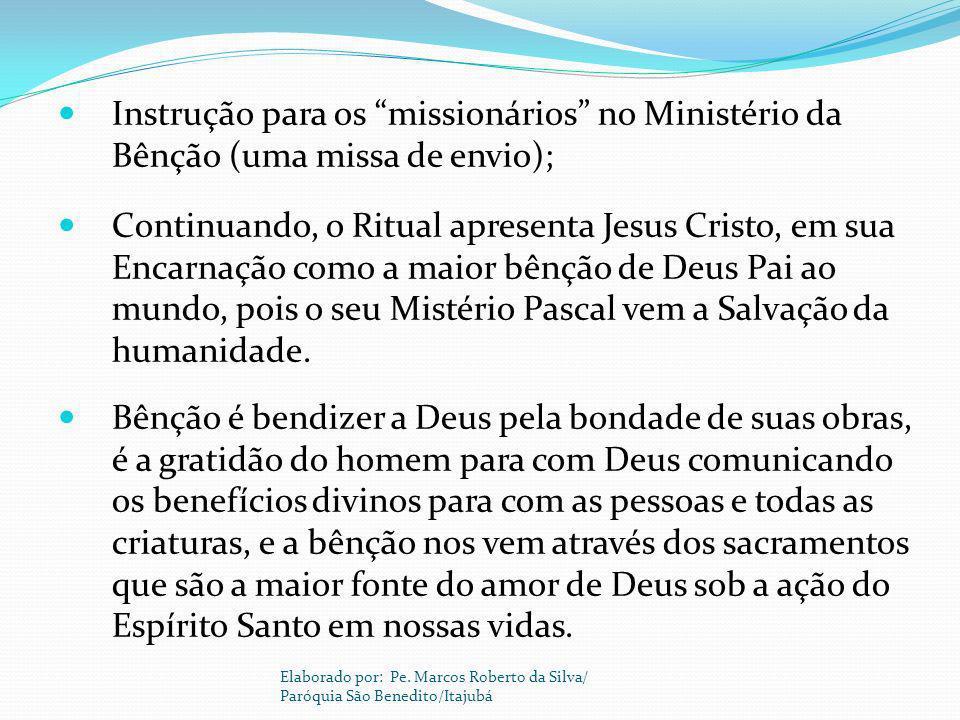 Instrução para os missionários no Ministério da Bênção (uma missa de envio); Continuando, o Ritual apresenta Jesus Cristo, em sua Encarnação como a ma