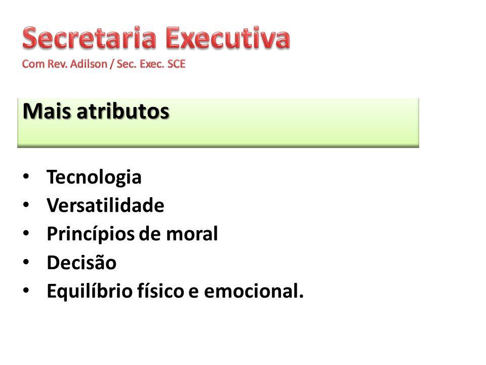 Mais atributos Tecnologia Versatilidade Princípios de moral Decisão Equilíbrio físico e emocional.