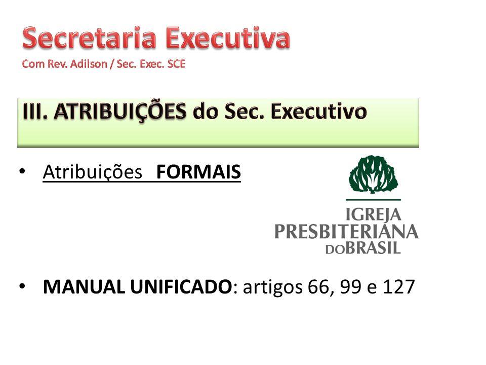 MANUAL UNIFICADO: artigos 66, 99 e 127 Atribuições FORMAIS