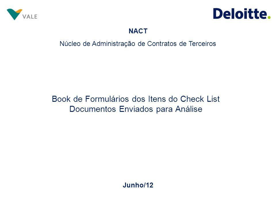 Book de Formulários dos Itens do Check List Documentos Enviados para Análise Junho/12 NACT Núcleo de Administração de Contratos de Terceiros