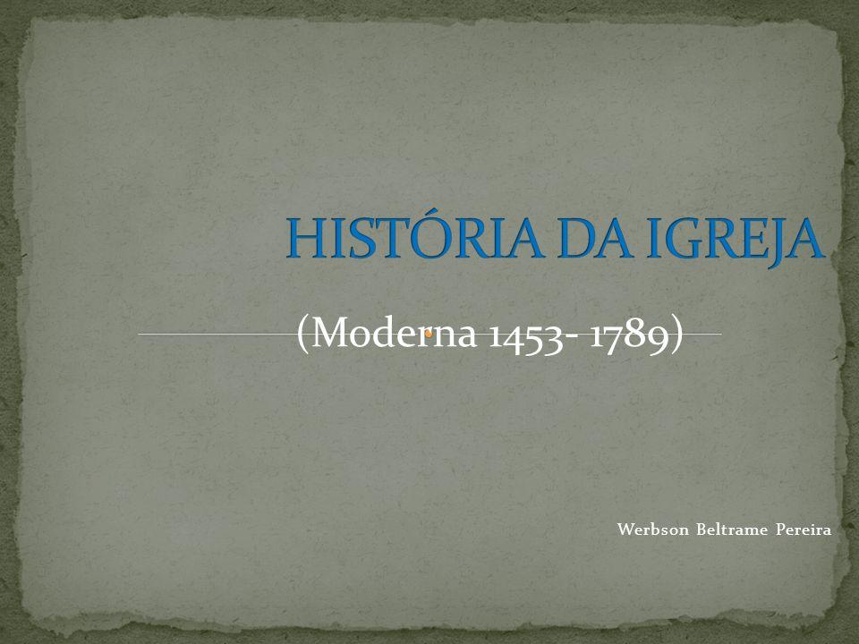 Werbson Beltrame Pereira (Moderna 1453- 1789)