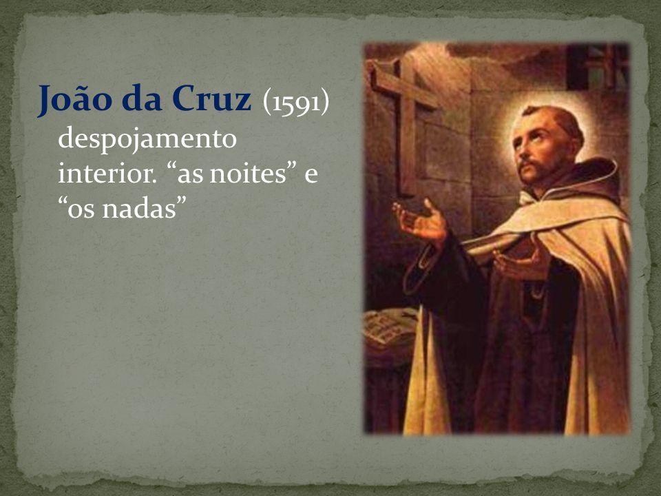 João da Cruz (1591) despojamento interior. as noites e os nadas