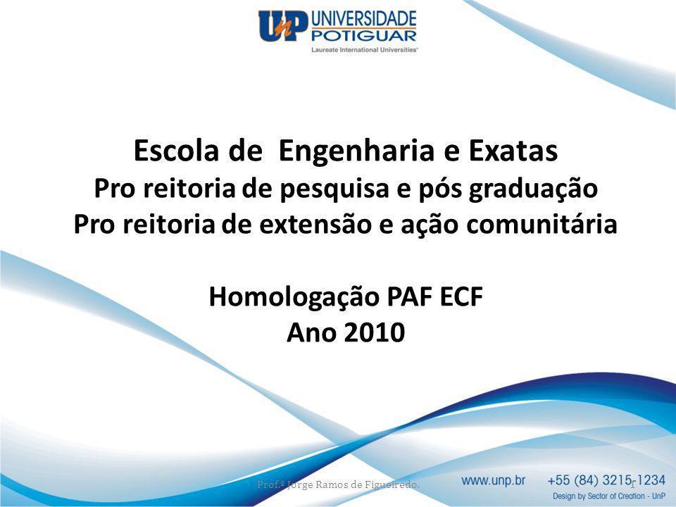 Escola de Engenharia e Exatas Pro reitoria de pesquisa e pós graduação Pro reitoria de extensão e ação comunitária Homologação PAF ECF Ano 2010 Prof.º