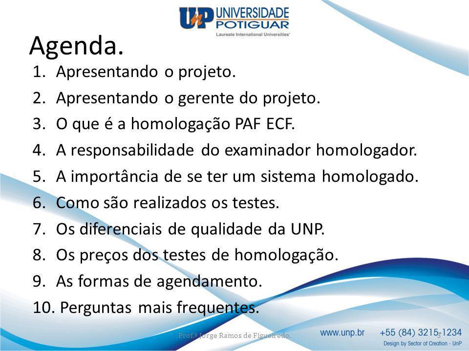 http://www.unp.br/jportal/portal.jsf?pagina=11830 Prof.º Jorge Ramos de Figueiredo.14 Qual é o Link da página do projeto?