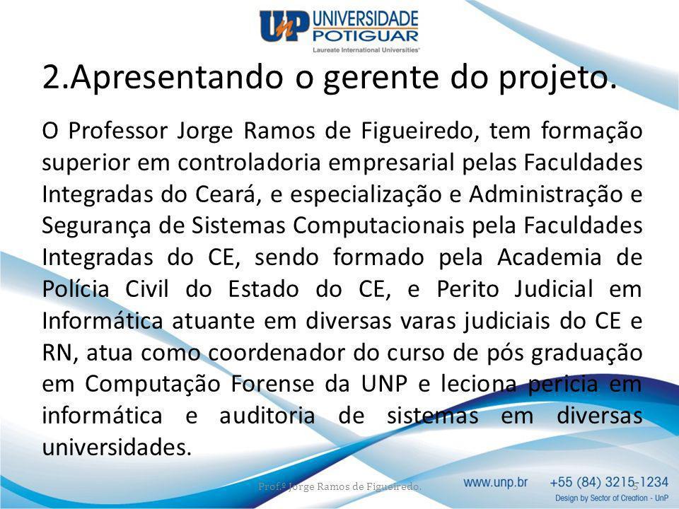 O Professor Jorge Ramos de Figueiredo, tem formação superior em controladoria empresarial pelas Faculdades Integradas do Ceará, e especialização e Adm