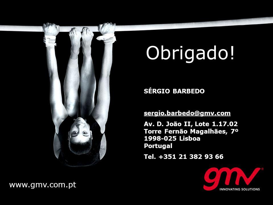 © GMV, 2010 Obrigado! www.gmv.com.pt SÉRGIO BARBEDO sergio.barbedo@gmv.com Av. D. João II, Lote 1.17.02 Torre Fernão Magalhães, 7º 1998-025 Lisboa Por